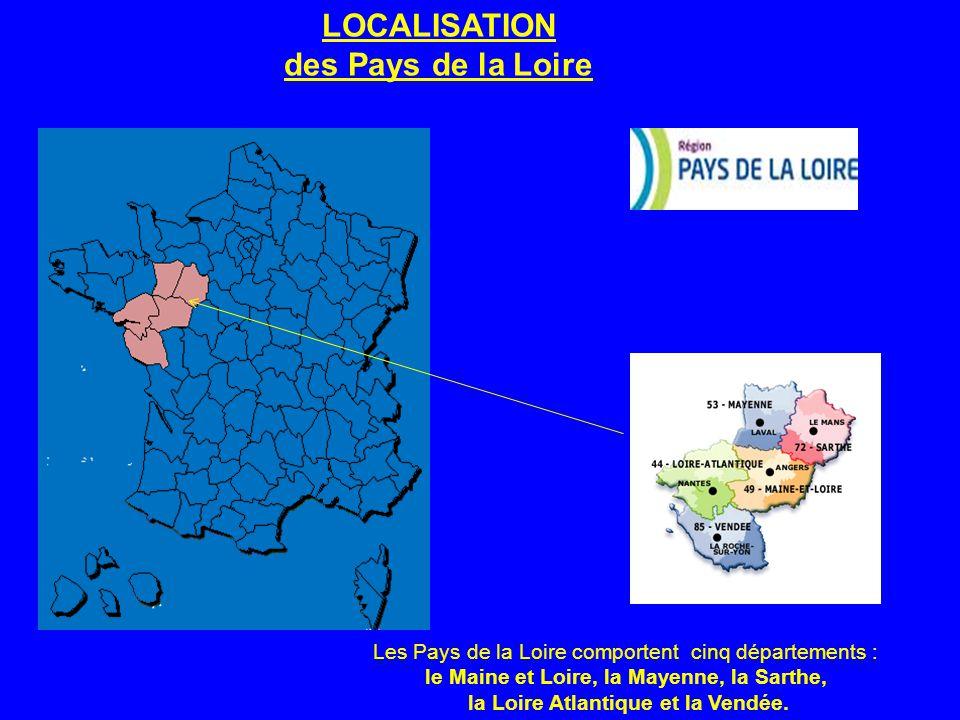 LOCALISATION des Pays de la Loire Les Pays de la Loire comportent cinq départements : le Maine et Loire, la Mayenne, la Sarthe, la Loire Atlantique et