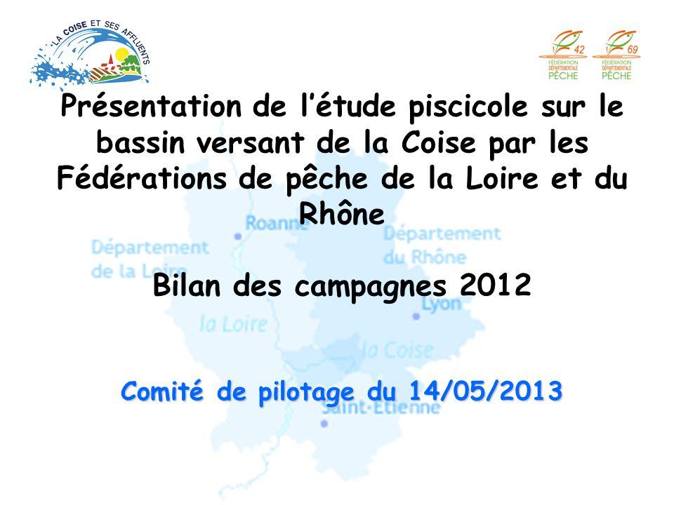 Comité de pilotage du 14/05/2013 Présentation de létude piscicole sur le bassin versant de la Coise par les Fédérations de pêche de la Loire et du Rhô