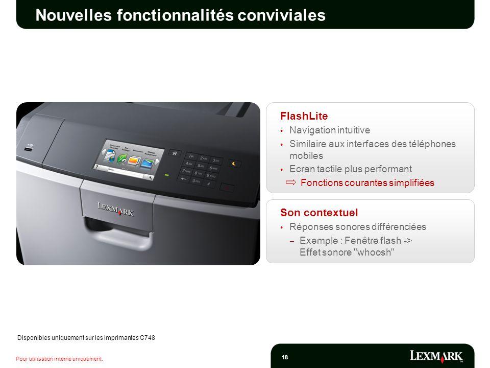 Pour utilisation interne uniquement. 18 Nouvelles fonctionnalités conviviales FlashLite Navigation intuitive Similaire aux interfaces des téléphones m