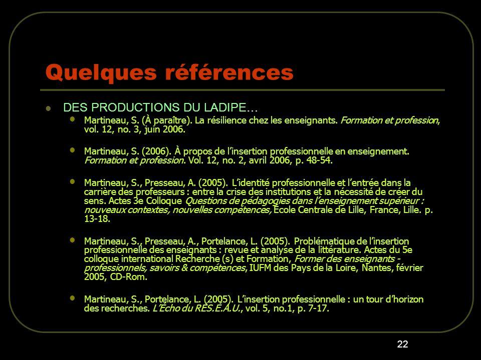22 Quelques références DES PRODUCTIONS DU LADIPE… Martineau, S.