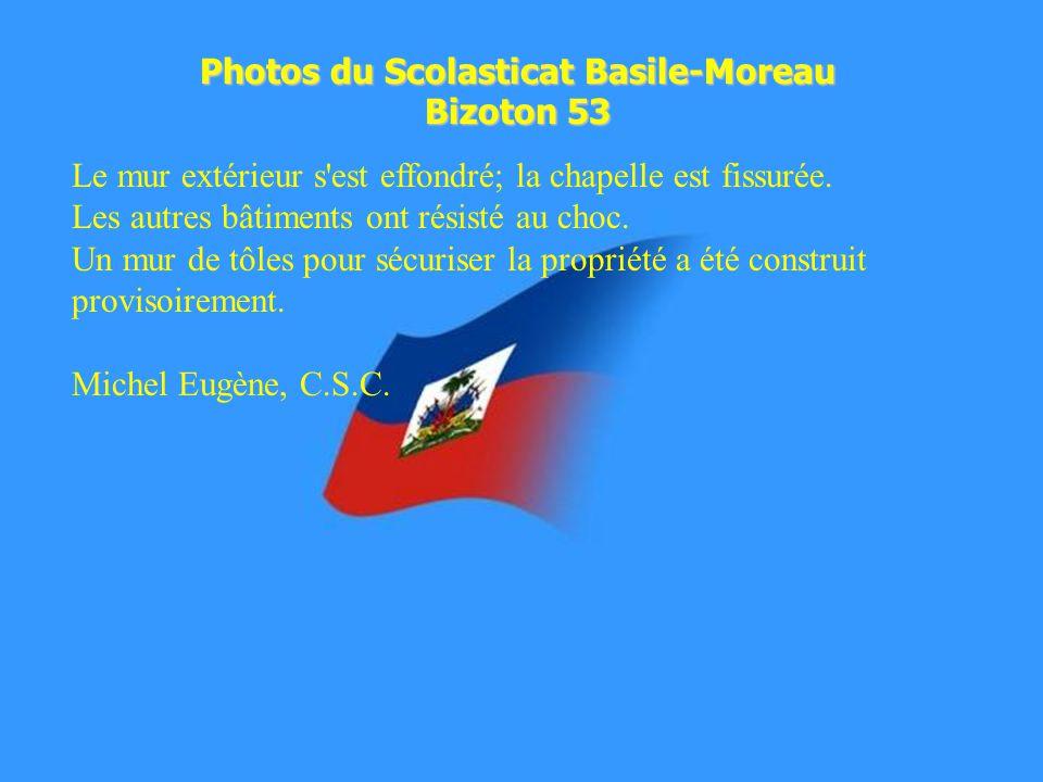 Photos du Scolasticat Basile-Moreau Bizoton 53 Le mur extérieur s est effondré; la chapelle est fissurée.