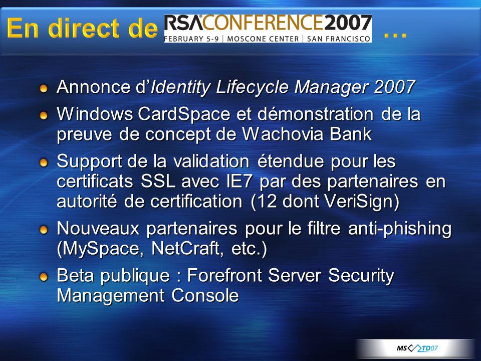 Annonce dIdentity Lifecycle Manager 2007 Windows CardSpace et démonstration de la preuve de concept de Wachovia Bank Support de la validation étendue