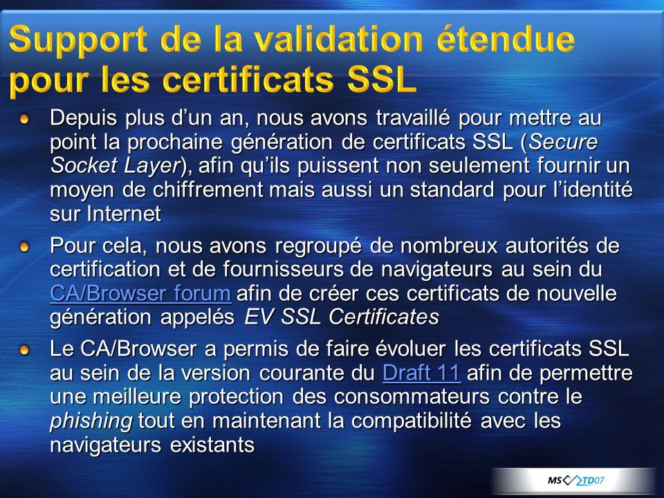 Depuis plus dun an, nous avons travaillé pour mettre au point la prochaine génération de certificats SSL (Secure Socket Layer), afin quils puissent no