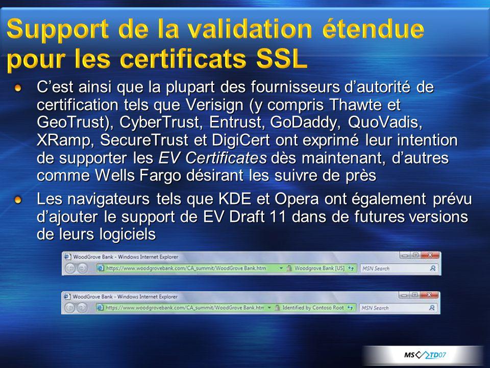Cest ainsi que la plupart des fournisseurs dautorité de certification tels que Verisign (y compris Thawte et GeoTrust), CyberTrust, Entrust, GoDaddy,