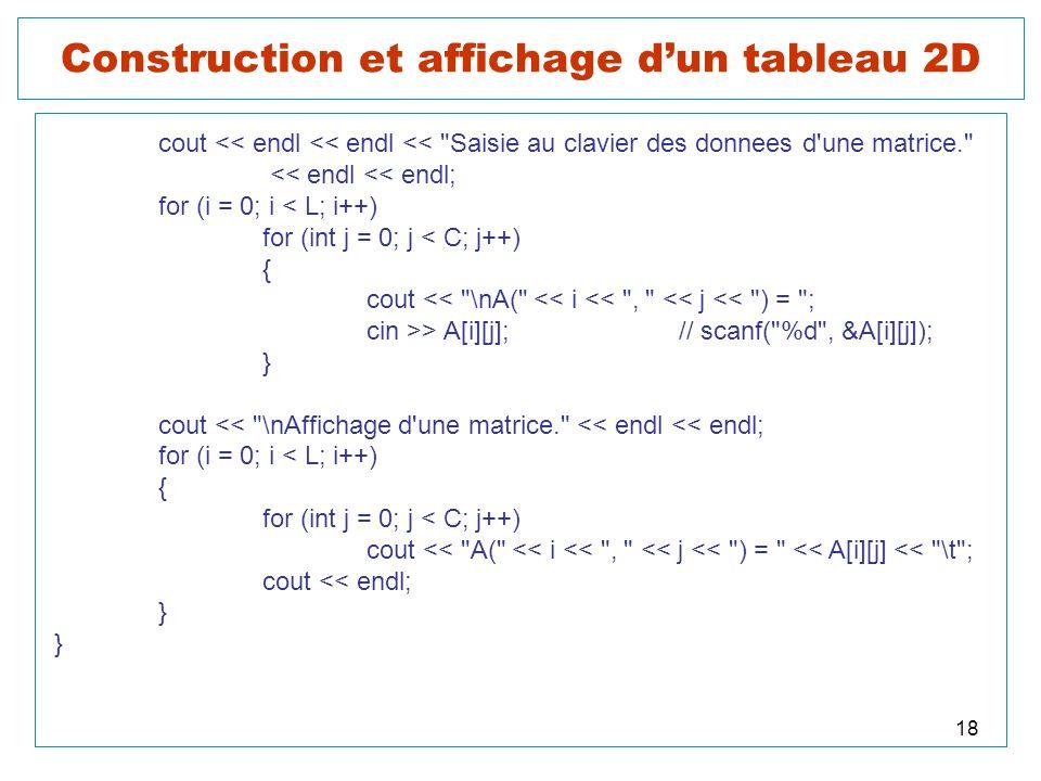 18 Construction et affichage dun tableau 2D cout << endl << endl <<