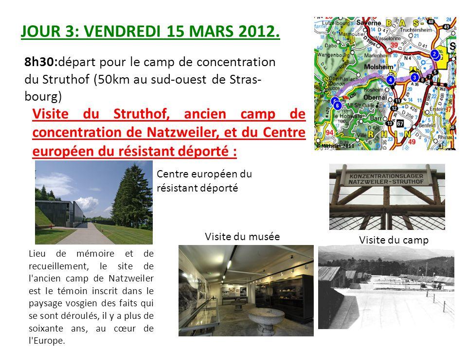 JOUR 3: VENDREDI 15 MARS 2012. 8h30:départ pour le camp de concentration du Struthof (50km au sud-ouest de Stras- bourg) Visite du camp Visite du musé