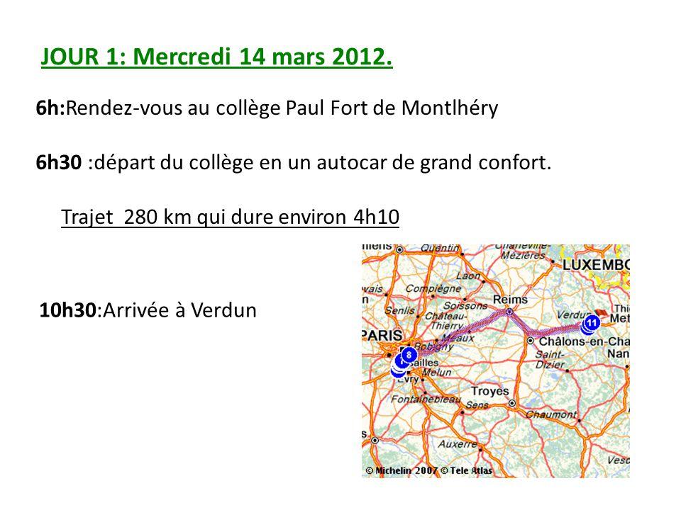JOUR 1: Mercredi 14 mars 2012. 6h:Rendez-vous au collège Paul Fort de Montlhéry 6h30 :départ du collège en un autocar de grand confort. Trajet 280 km