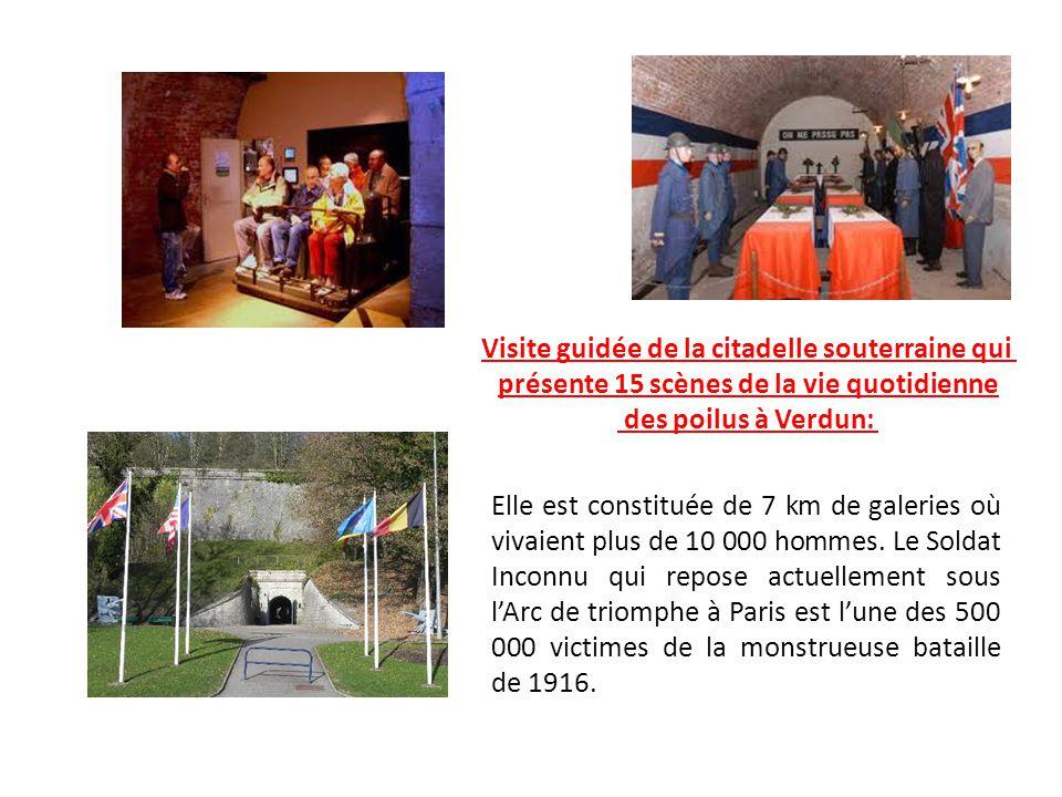 Visite guidée de la citadelle souterraine qui présente 15 scènes de la vie quotidienne des poilus à Verdun: Elle est constituée de 7 km de galeries où