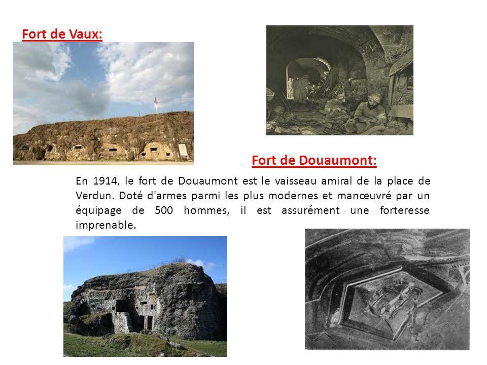 Fort de Douaumont: Fort de Vaux: En 1914, le fort de Douaumont est le vaisseau amiral de la place de Verdun. Doté d'armes parmi les plus modernes et m