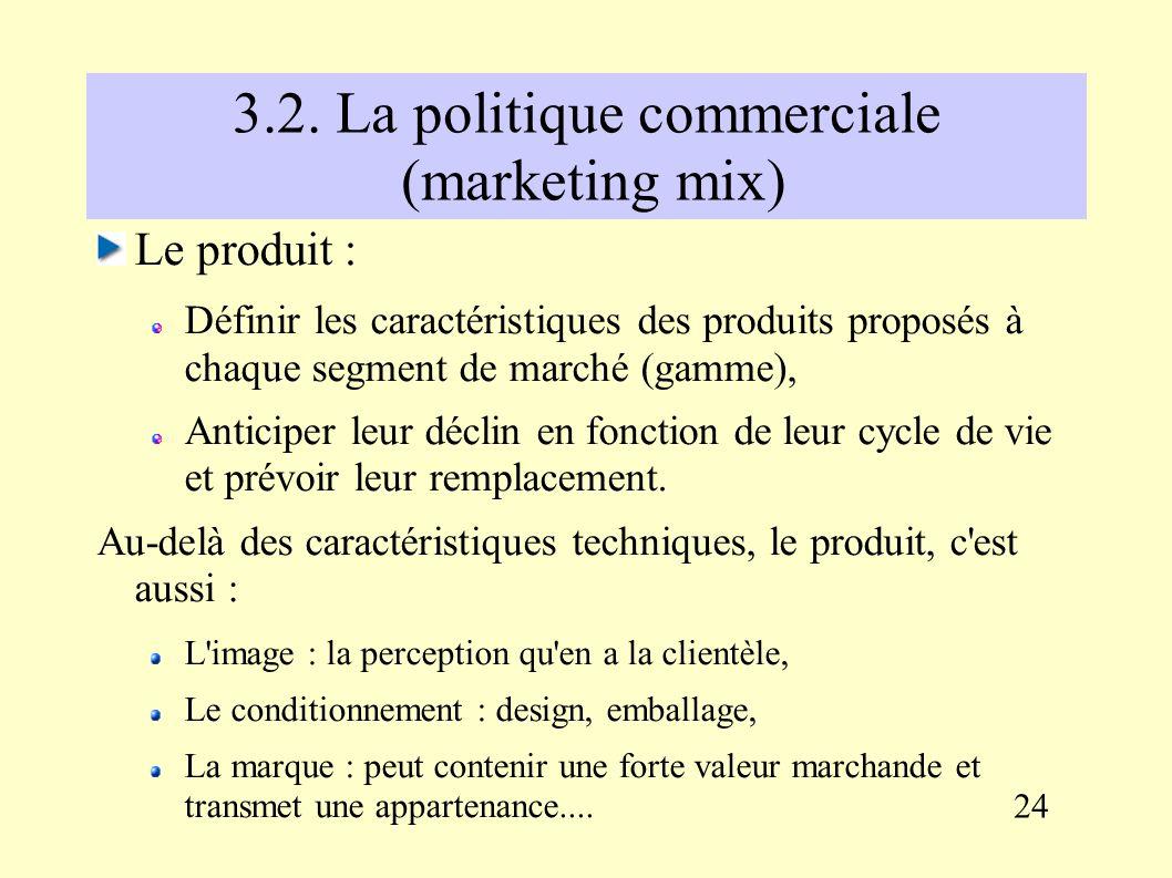 Vers une connaissance approfondie du marché La demande : identifier les principaux critères d achat.