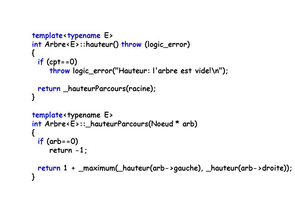 template void Arbre :: _auxRetireMin( Noeud* & t) const throw(logic_error) { if (t == 0) throw logic_error( _auxRetireMin: pointeur NULL\n ); else if (t->gauche != 0) _auxRetireMin( t->gauche ); else { Noeud * tmp = t; t = t->droite; delete tmp; }