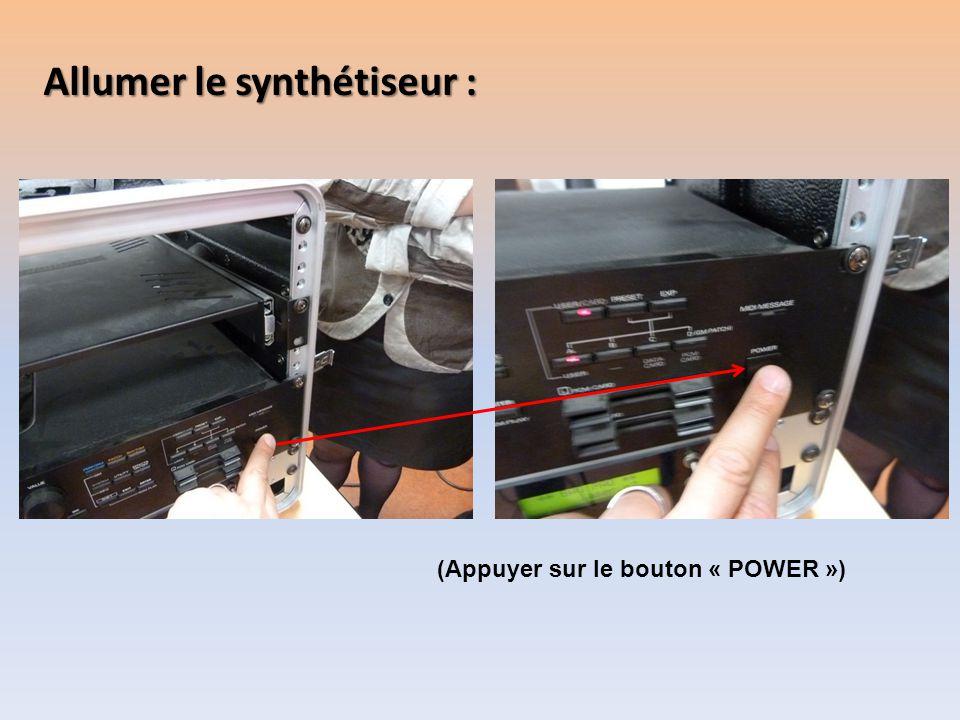 Allumer le synthétiseur : (Appuyer sur le bouton « POWER »)