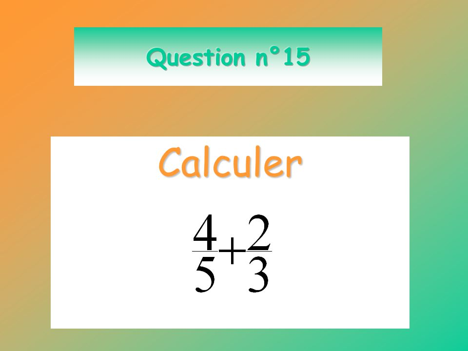 Calculer 7 – (2 – 3 x 5)