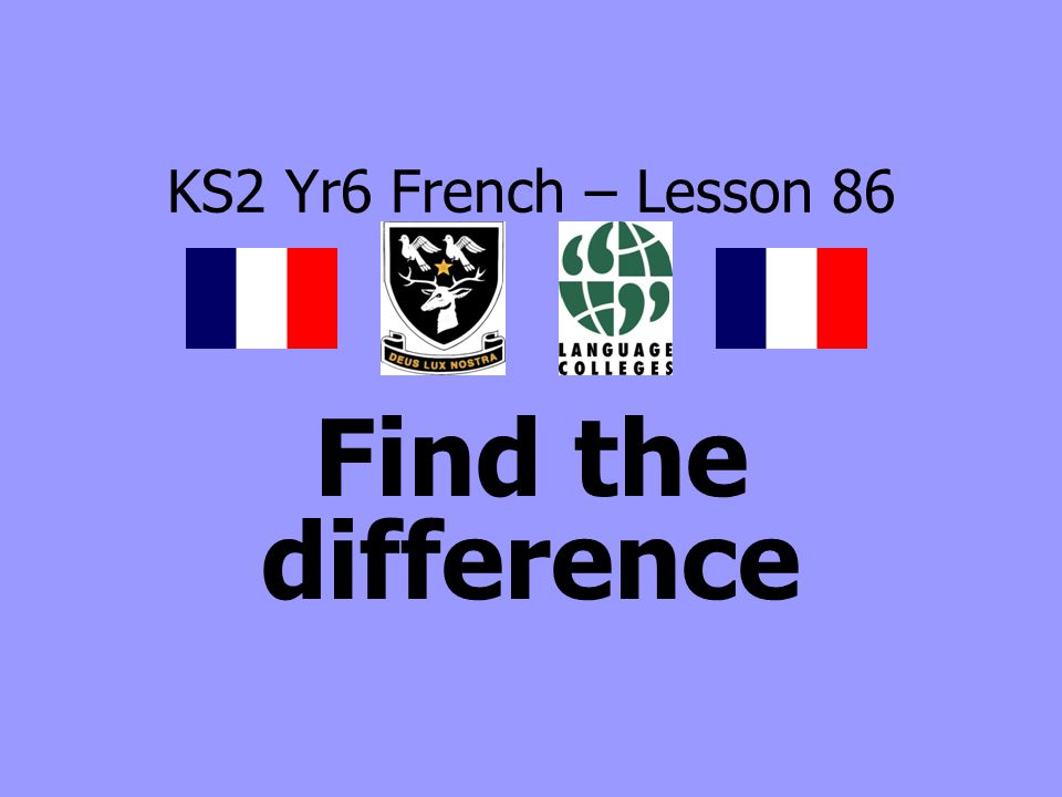 KS2 Yr6 French – Lesson 86 Find the difference