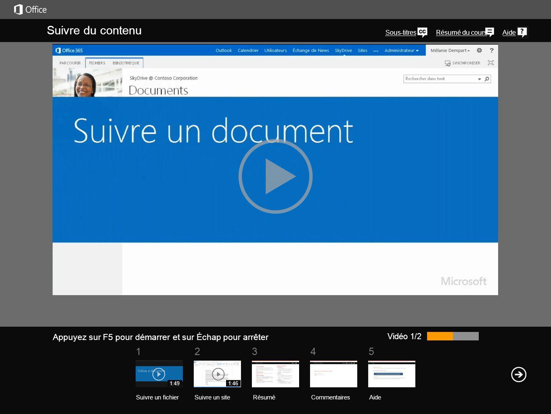 51 234 Résumé du coursAide Suivre du contenu Sous-titres Vidéo 1/2 RésuméCommentaires Aide Suivre un fichierSuivre un site 1:491:46 Si vous souhaitez être tenu au courant des modifications apportées à des documents et dautres éléments de votre bibliothèque SkyDrive Pro, il vous suffit simplement de les suivre.