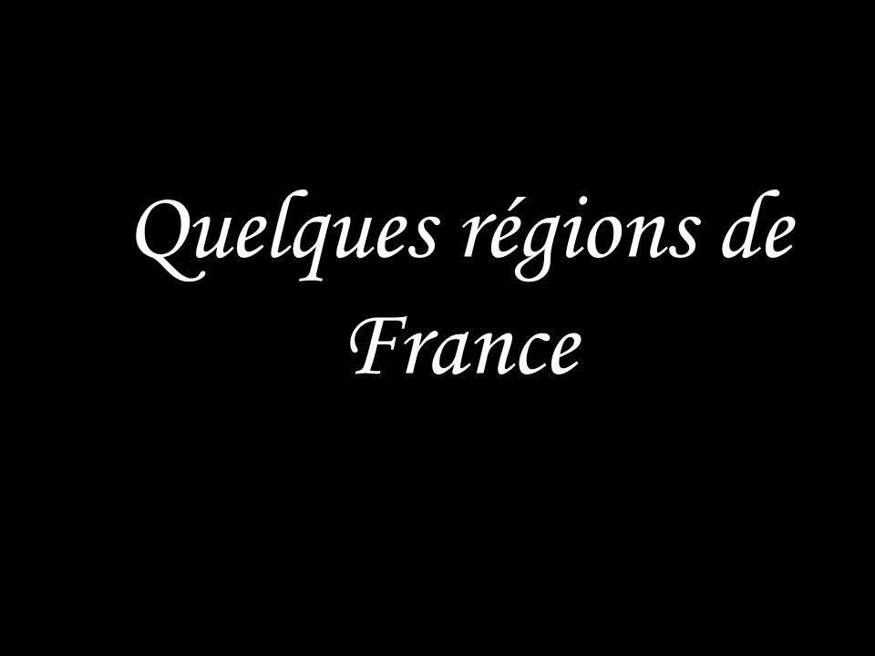 Quelques régions de France