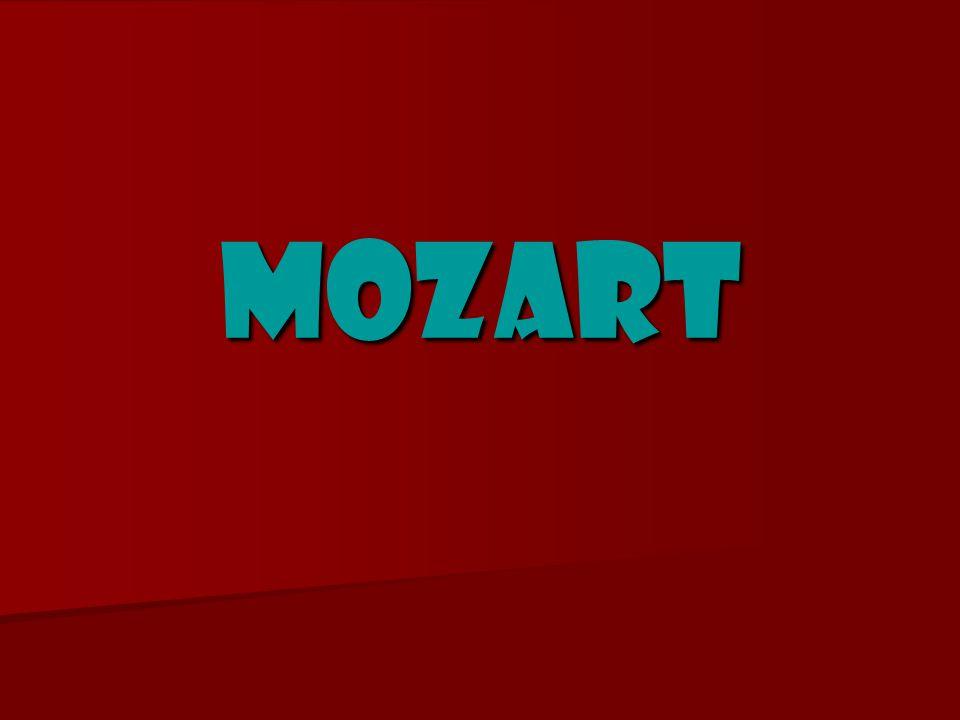 Mozart Mozart est né le 27 janvier 1756 et est mort à 35 ans.