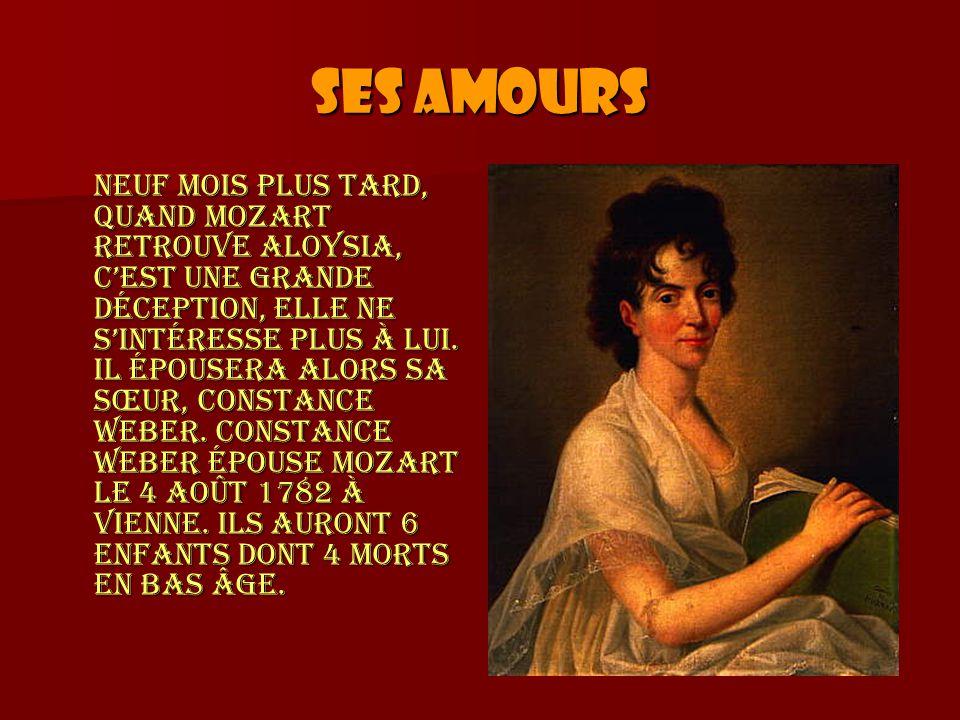 Ses amours Neuf mois plus tard, quand Mozart retrouve Aloysia, cest une grande déception, elle ne sintéresse plus à lui. Il épousera alors sa sœur, Co