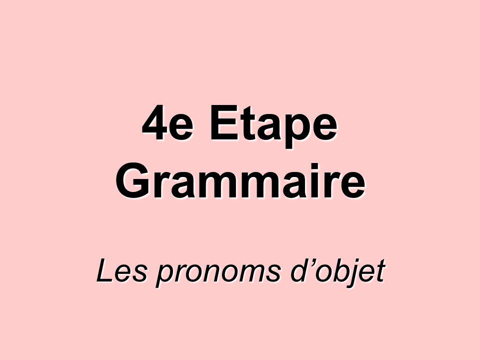 4e Etape Grammaire Les pronoms dobjet