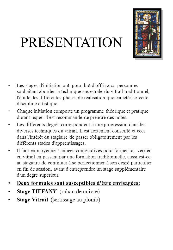 PRESENTATION Les stages d initiation ont pour but d offrir aux personnes souhaitant aborder la technique ancestrale du vitrail traditionnel, l étude des différentes phases de réalisation que caractérise cette discipline artistique.