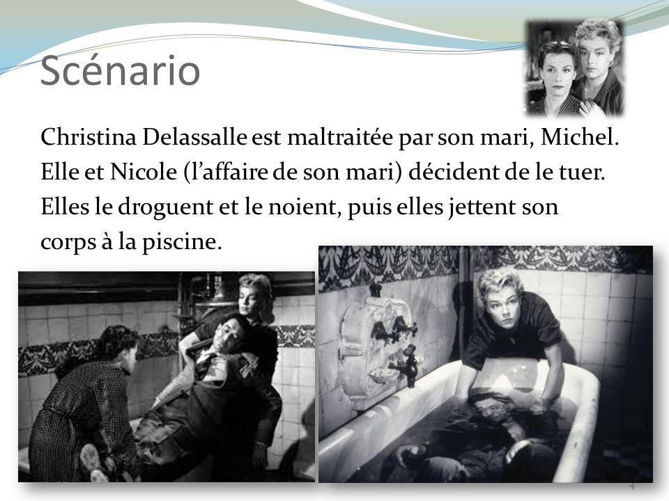 Scénario Christina Delassalle est maltraitée par son mari, Michel.