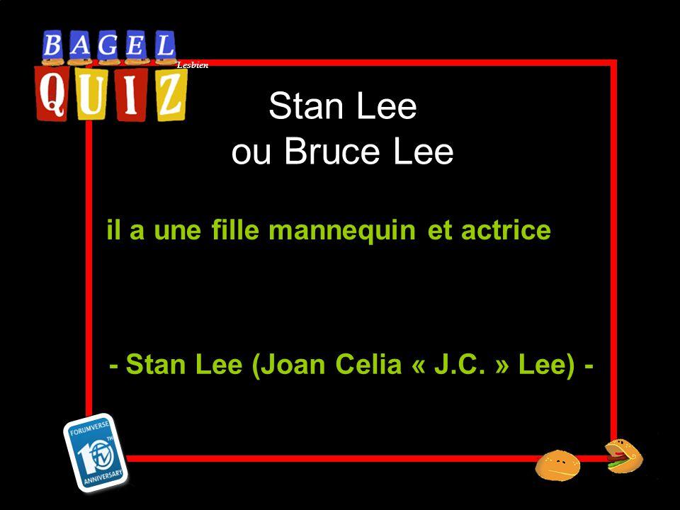 Lesbien Stan Lee ou Bruce Lee il a une fille mannequin et actrice - Stan Lee (Joan Celia « J.C. » Lee) -