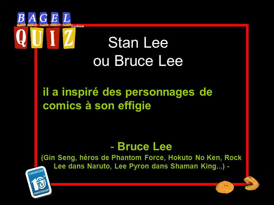 Lesbien Stan Lee ou Bruce Lee il a inspiré des personnages de comics à son effigie - Bruce Lee (Gin Seng, héros de Phantom Force, Hokuto No Ken, Rock