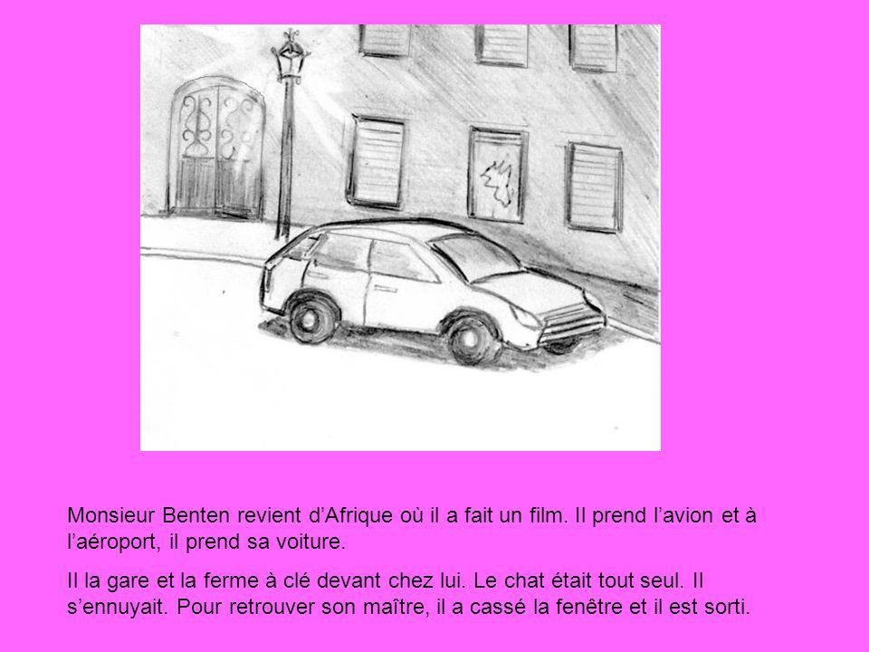 Monsieur Benten revient dAfrique où il a fait un film. Il prend lavion et à laéroport, il prend sa voiture. Il la gare et la ferme à clé devant chez l