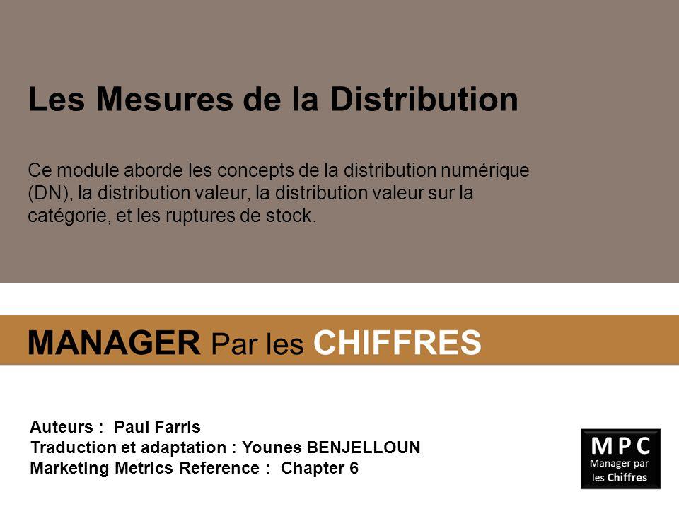 Les Mesures de la Distribution Ce module aborde les concepts de la distribution numérique (DN), la distribution valeur, la distribution valeur sur la