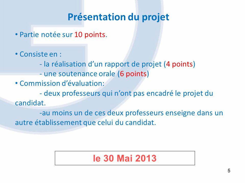 5 Partie notée sur 10 points. Consiste en : - la réalisation dun rapport de projet (4 points) - une soutenance orale (6 points) Commission dévaluation