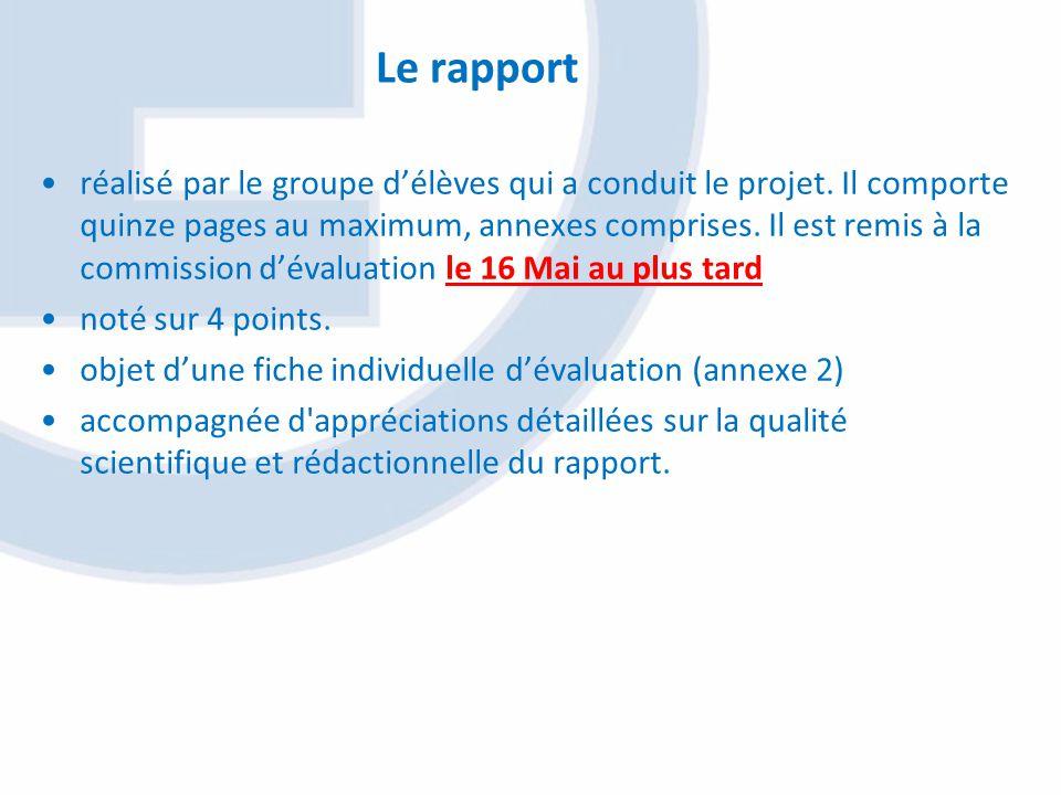 Le rapport réalisé par le groupe délèves qui a conduit le projet. Il comporte quinze pages au maximum, annexes comprises. Il est remis à la commission