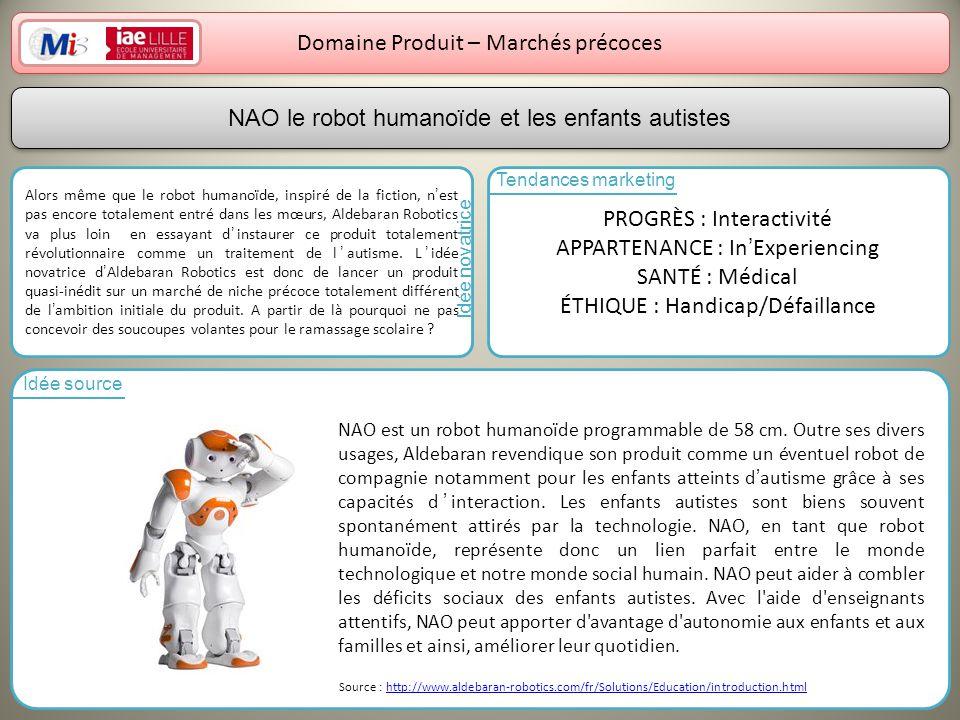 15 Domaine Produit – Marchés précoces Alors même que le robot humanoïde, inspiré de la fiction, nest pas encore totalement entré dans les mœurs, Aldeb