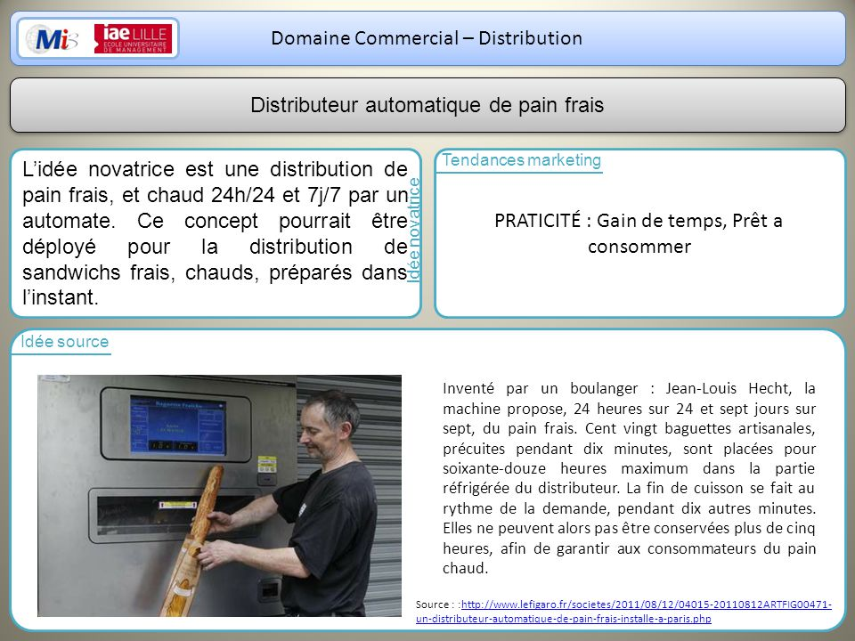 28 Domaine Commercial – Distribution Lidée novatrice est une distribution de pain frais, et chaud 24h/24 et 7j/7 par un automate. Ce concept pourrait