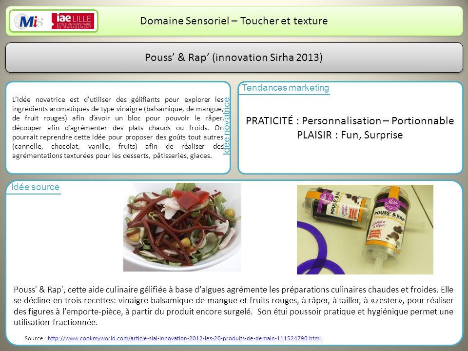 5 Domaine Sensoriel – Toucher et texture Lidée novatrice est dutiliser des gélifiants pour explorer les ingrédients aromatiques de type vinaigre (bals