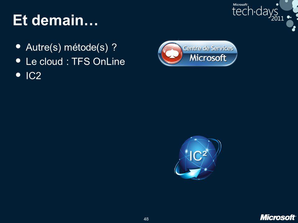 48 Et demain… Autre(s) métode(s) ? Le cloud : TFS OnLine IC2 IC²
