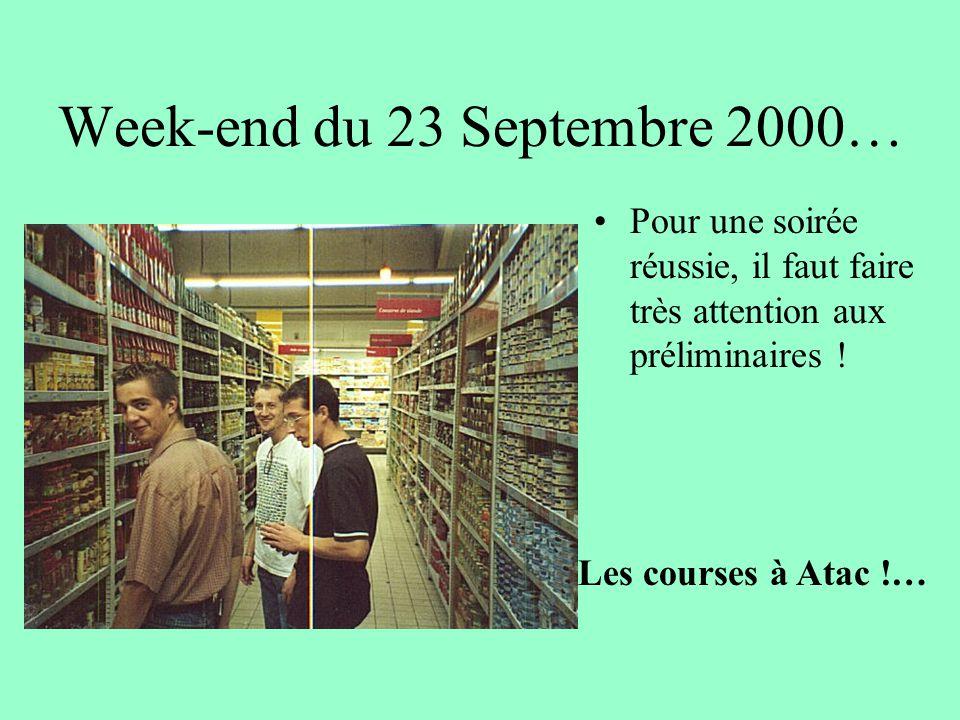 Week-end du 23 Septembre 2000… Pour une soirée réussie, il faut faire très attention aux préliminaires .