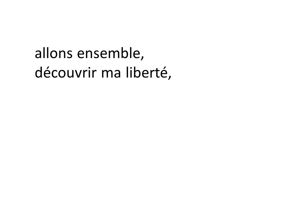 découvrir ma liberté,