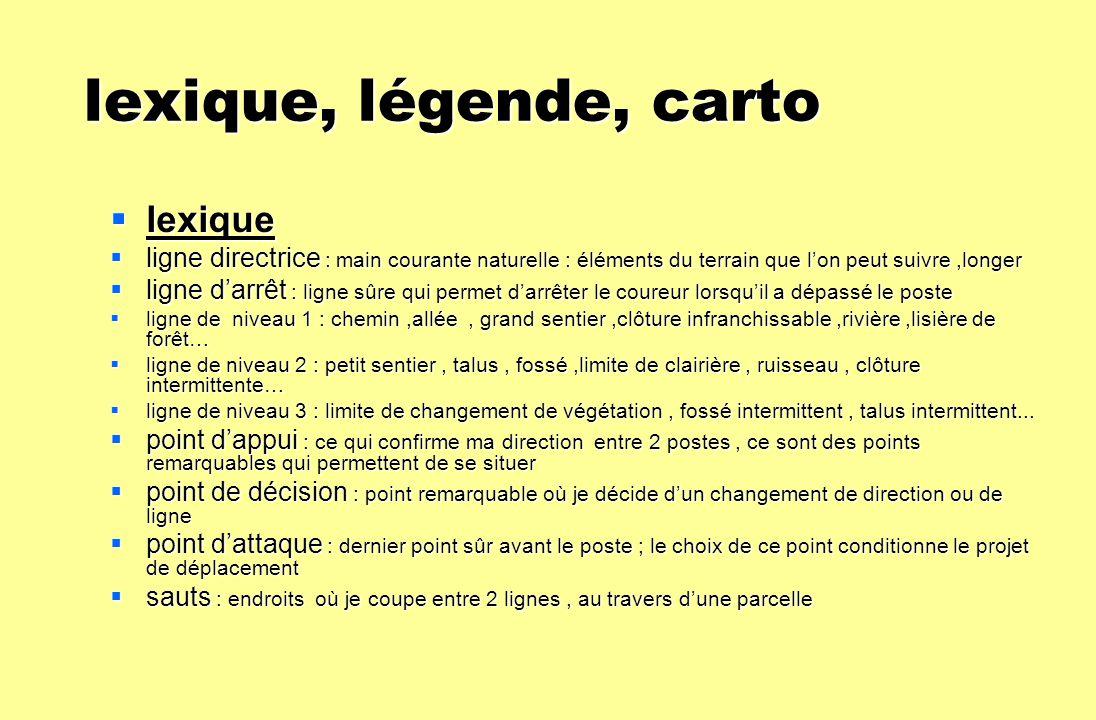 lexique, légende, carto lexique, légende, carto lexique lexique ligne directrice : main courante naturelle : éléments du terrain que lon peut suivre,l