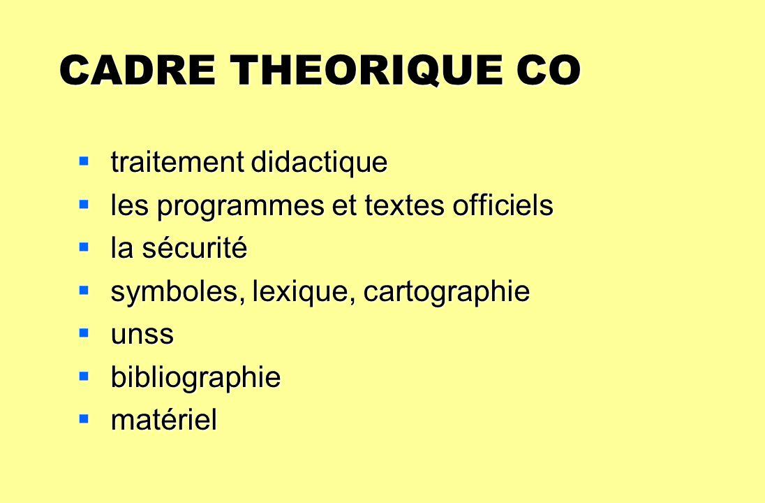 CADRE THEORIQUE CO CADRE THEORIQUE CO traitement didactique traitement didactique les programmes et textes officiels les programmes et textes officiel