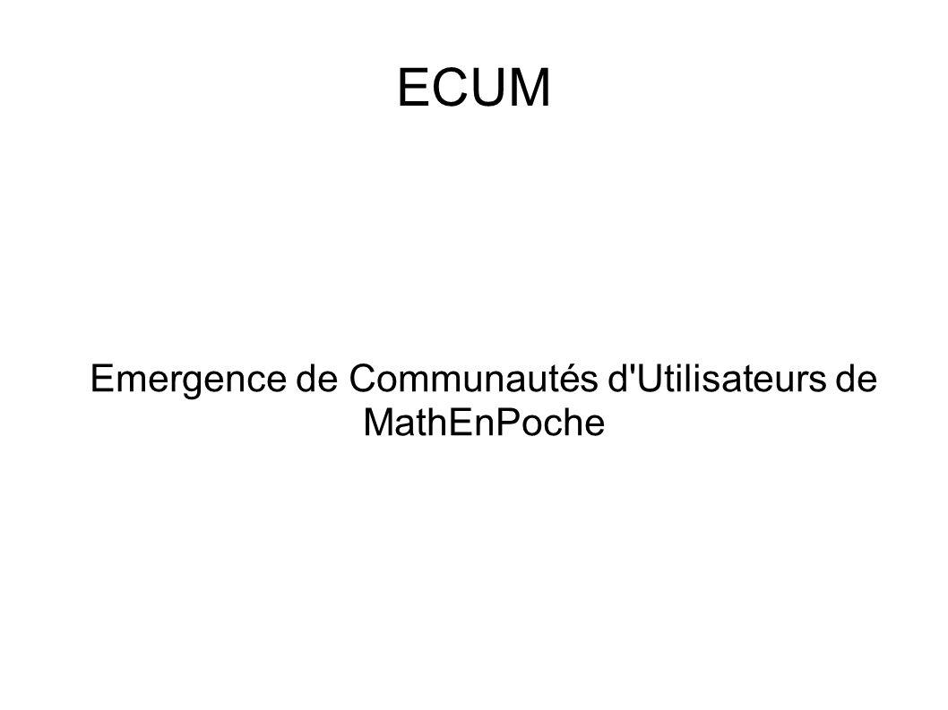 ECUM Emergence de Communautés d Utilisateurs de MathEnPoche