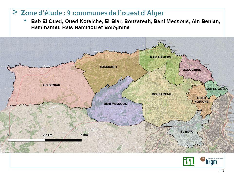 > 3 > Zone détude : 9 communes de louest dAlger Bab El Oued, Oued Koreiche, El Biar, Bouzareah, Beni Messous, Ain Benian, Hammamet, Rais Hamidou et Bologhine