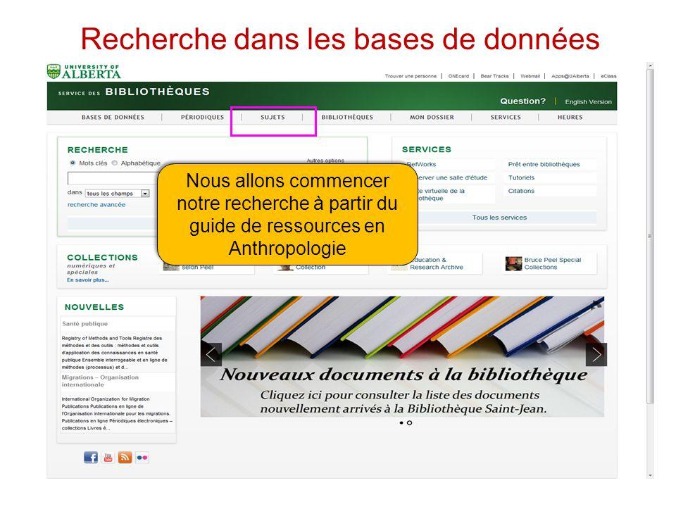 Recherche dans les bases de données Nous allons commencer notre recherche à partir du guide de ressources en Anthropologie