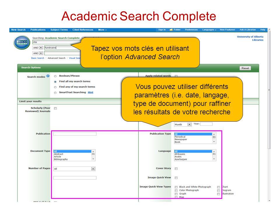 Tapez vos mots clés en utilisant loption Advanced Search Vous pouvez utiliser différents paramètres (i.e.