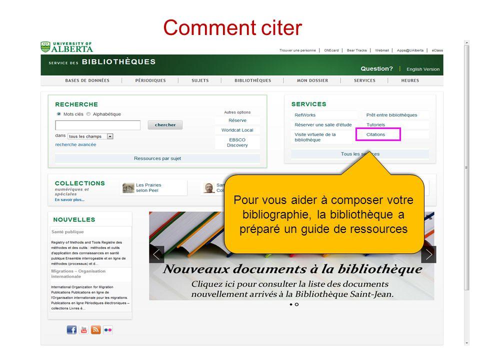 Pour vous aider à composer votre bibliographie, la bibliothèque a préparé un guide de ressources Comment citer