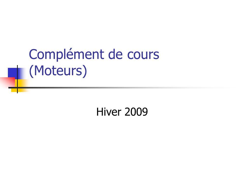 Complément de cours (Moteurs) Hiver 2009