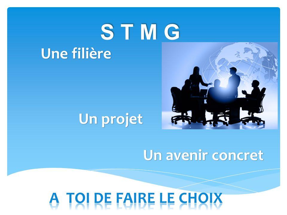 S T M G Une filière Un projet Un avenir concret