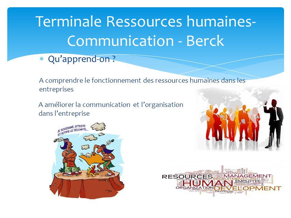 Terminale Ressources humaines- Communication - Berck Pour accéder aux métiers Des services administratifs Des ressources humaines : recrutement, formation, gestion de la paye