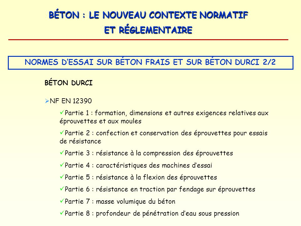 BÉTON : LE NOUVEAU CONTEXTE NORMATIF ET RÉGLEMENTAIRE NORME BÉTON : NF EN 206-1 La norme NF EN 206-1 concerne : LES BÉTONS PRÊTS A LEMPLOI LES B É TONS FABRIQU É S SUR CHANTIER Destinés : Aux BÂTIMENTS Et Aux OUVRAGES de GÉNIE CIVIL