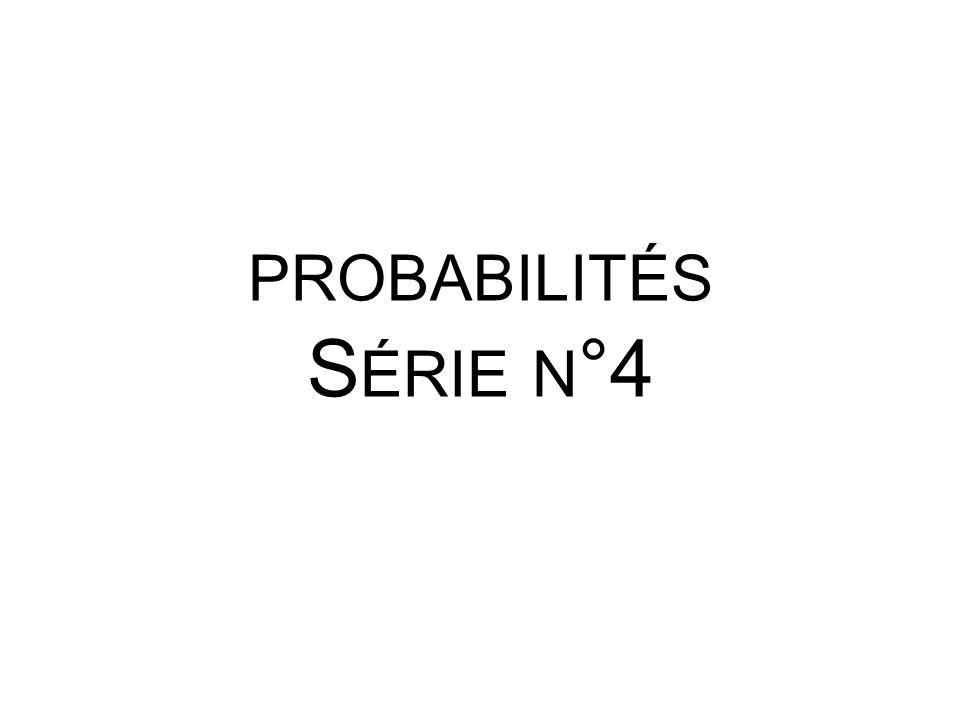 PROBABILITÉS S ÉRIE N °4