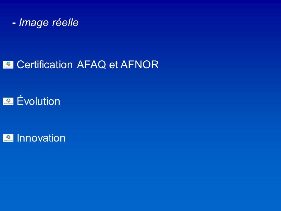- Image réelle Certification AFAQ et AFNOR Évolution Innovation